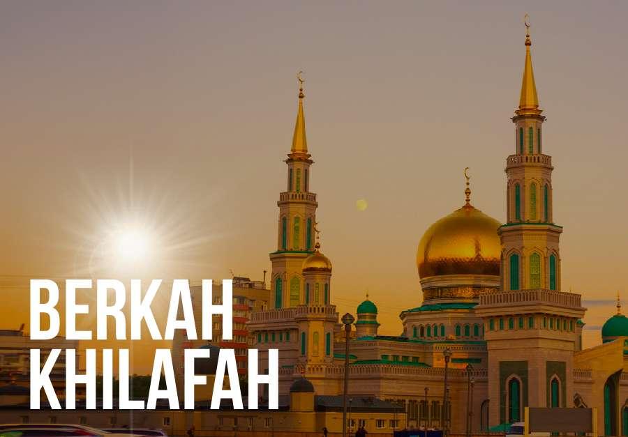 Berkah khilafah, khalifah dalam islam