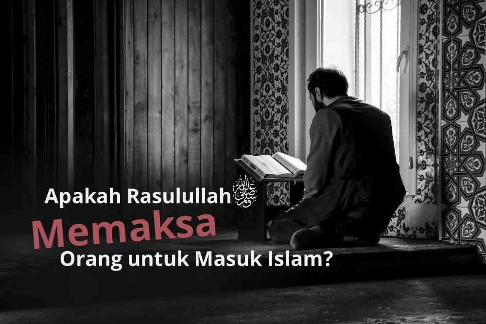 nabi muhammad memaksa masuk islam?