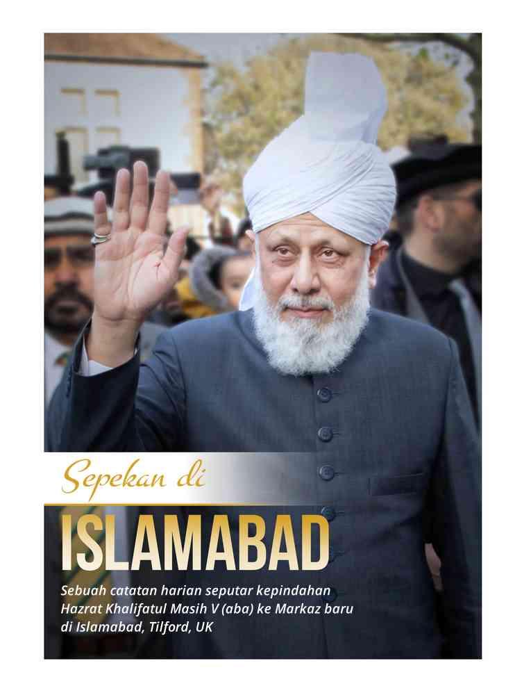 sepekan di islamabad, hazrat mirza masroor ahmad