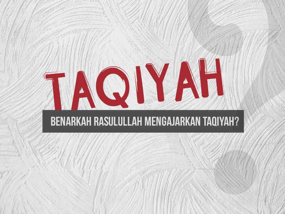 nabi muhammad mengajarkan taqiyah?