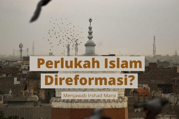 Menjawab Irshad Manji Perihal Islam Perlu Direformasi